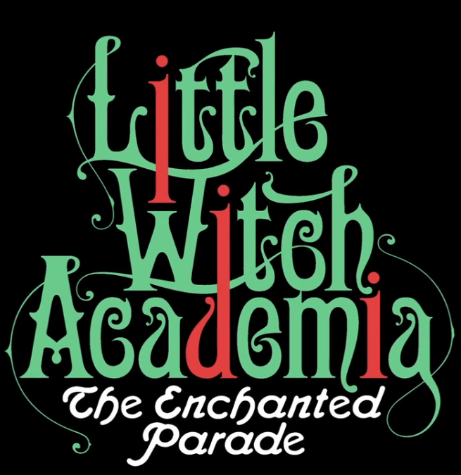 """""""Little Witch Academia - The Enchanted Parade"""" logo."""