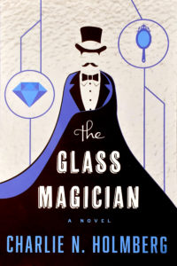"""""""The Glass Magician"""" by Charlie N. Holmberg."""