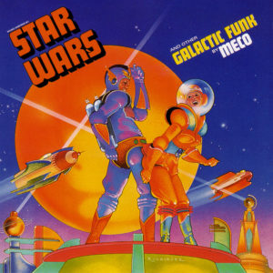 """Star Wars and Other Glactic Funk"" by Meco."
